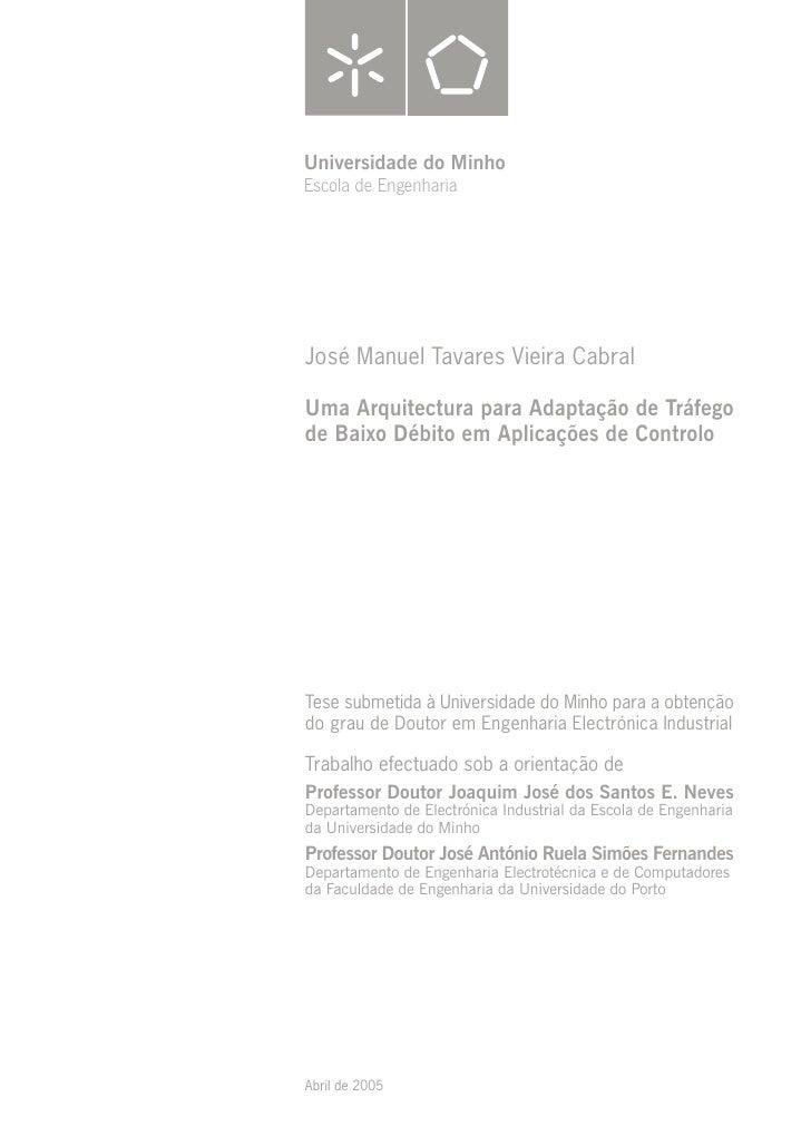 Universidade do Minho Escola de Engenharia     José Manuel Tavares Vieira Cabral  Uma Arquitectura para Adaptação de Tráfe...