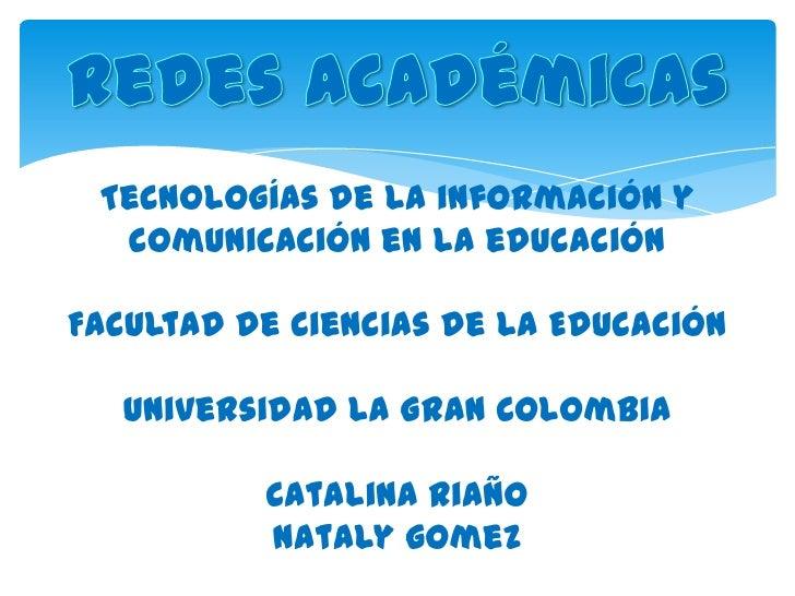Tecnologías de la información y  comunicación en la educaciónFacultad de Ciencias de la Educación   Universidad La Gran Co...