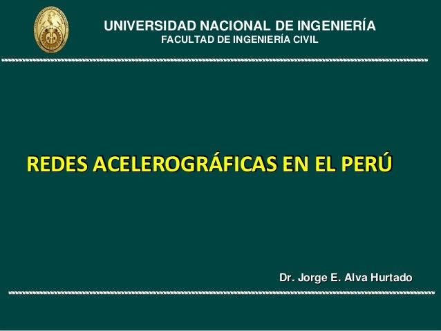 UNIVERSIDAD NACIONAL DE INGENIERÍA             FACULTAD DE INGENIERÍA CIVILREDESACELEROGRÁFICASENELPERÚREDESACELEROGR...