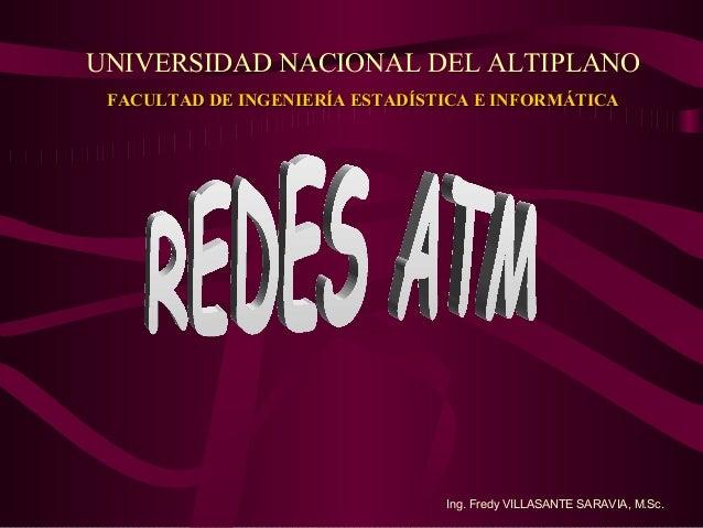 UNIVERSIDAD NACIONAL DEL ALTIPLANO FACULTAD DE INGENIERÍA ESTADÍSTICA E INFORMÁTICA                                Ing. Fr...