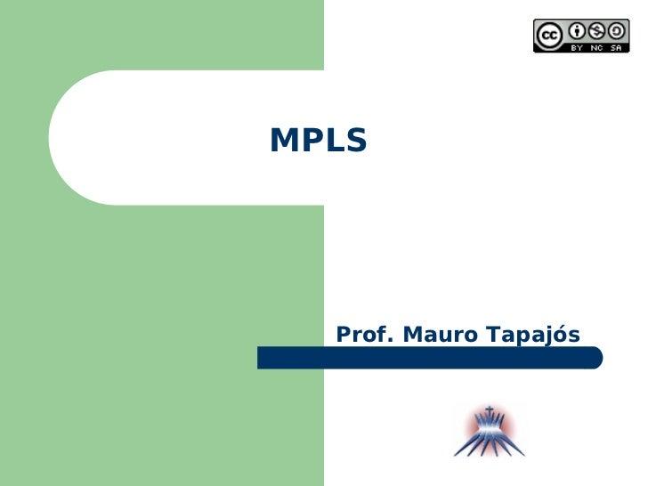 MPLS Prof. Mauro Tapajós