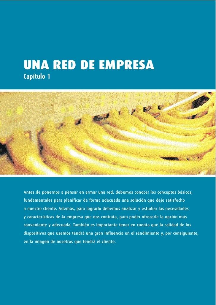UNA RED DE EMPRESACapítulo 1Antes de ponernos a pensar en armar una red, debemos conocer los conceptos básicos,fundamental...