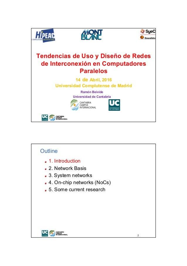 Ramón Beivide Universidad de Cantabria Tendencias de Uso y Diseño de Redes de Interconexión en Computadores Paralelos 14 d...