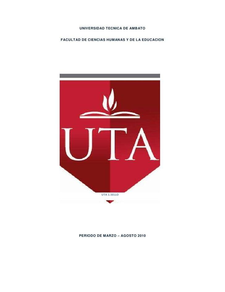 UNIVERSIDAD TECNICA DE AMBATO<br />FACULTAD DE CIENCIAS HUMANAS Y DE LA EDUCACION<br />UTA 1.SELLO<br />98488559055<br />P...