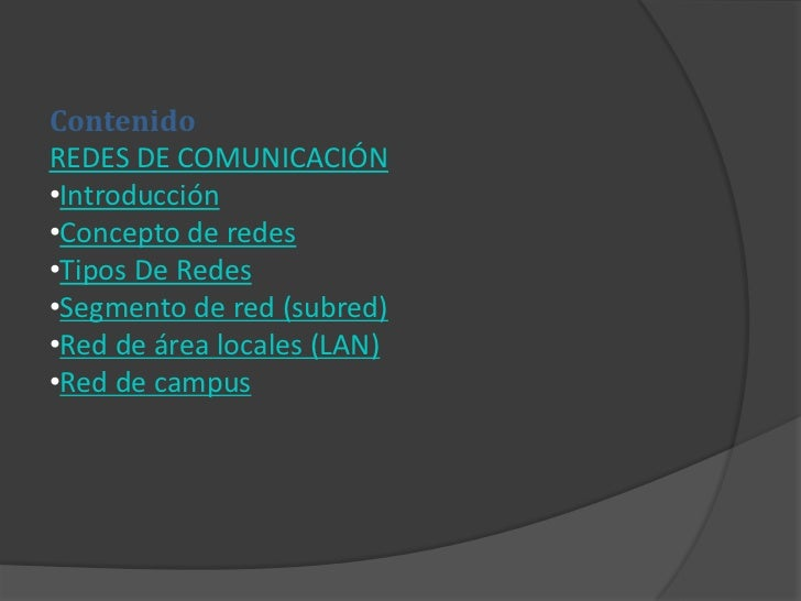 Contenido<br />REDES DE COMUNICACIÓN<br /><ul><li>Introducción