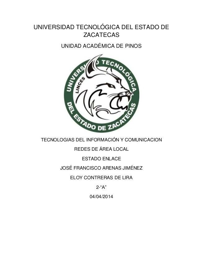 UNIVERSIDAD TECNOLÓGICA DEL ESTADO DE ZACATECAS UNIDAD ACADÉMICA DE PINOS TECNOLOGIAS DEL INFORMACIÓN Y COMUNICACION REDES...