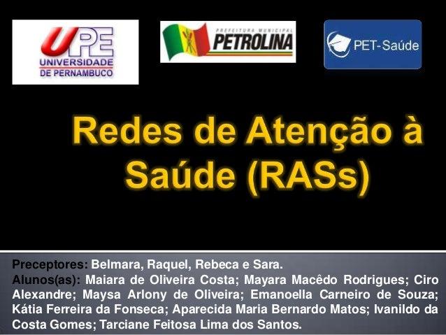 Preceptores: Belmara, Raquel, Rebeca e Sara. Alunos(as): Maiara de Oliveira Costa; Mayara Macêdo Rodrigues; Ciro Alexandre...