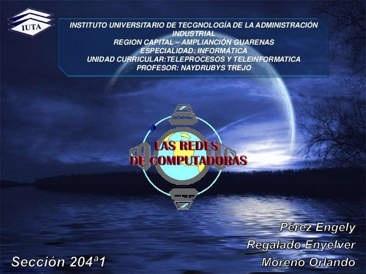 INSTITUTO UNIVERSITARIO DE TECGNOLOGÍA DE LA ADMINISTRACIÓN<br />INDUSTRIAL<br />REGION CAPITAL – AMPLIANCIÓN GUARENAS<br ...