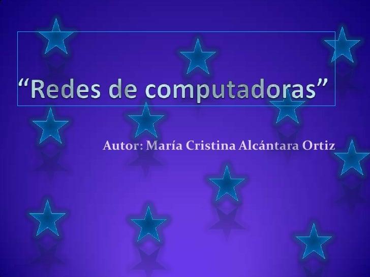 Autor: María Cristina Alcántara Ortiz