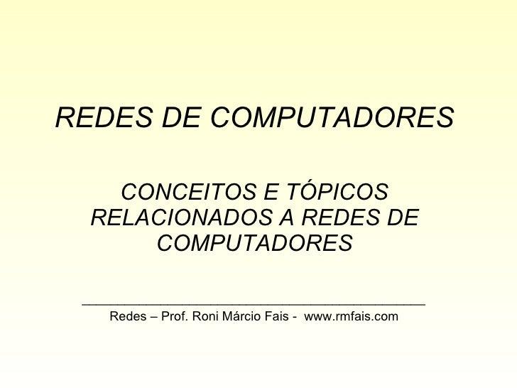 REDES DE COMPUTADORES CONCEITOS E TÓPICOS RELACIONADOS A REDES DE COMPUTADORES ___________________________________________...