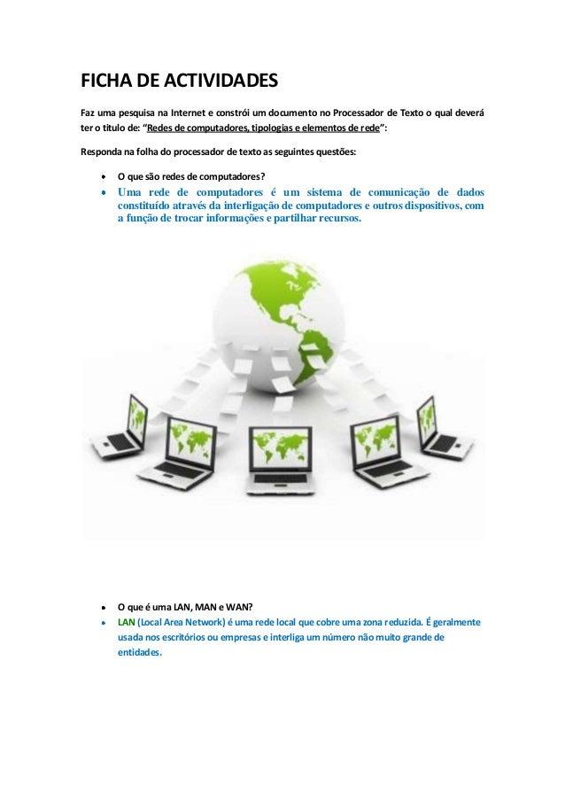 FICHA DE ACTIVIDADESFaz uma pesquisa na Internet e constrói um documento no Processador de Texto o qual deveráter o titulo...