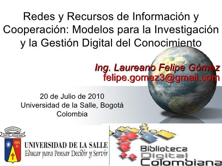 Redes y Recursos de Información y Cooperación: Modelos para la Investigación y la Gestión Digital del Conocimiento Ing. La...