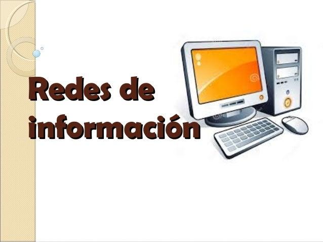 Redes deRedes de informacióninformación