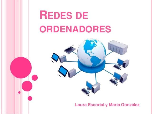 REDES DE ORDENADORES Laura Escorial y María González