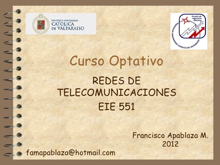Curso Optativo             REDES DE       TELECOMUNICACIONES              EIE 551                          Francisco Apabl...