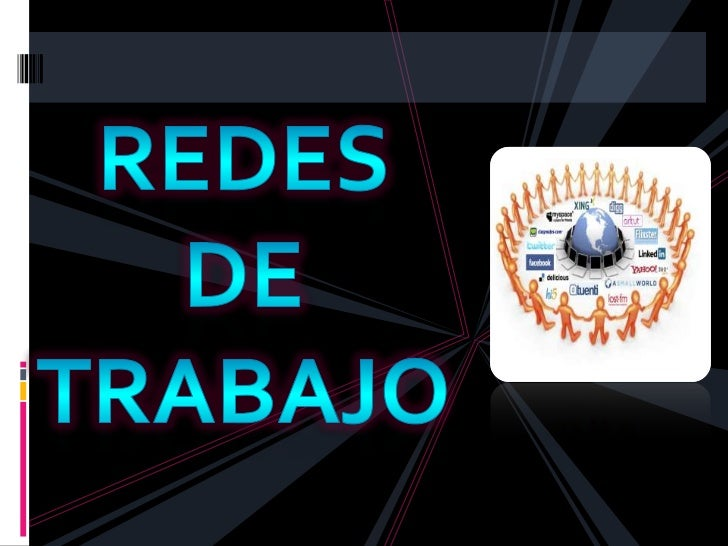 REDES DE TRABAJO<br />