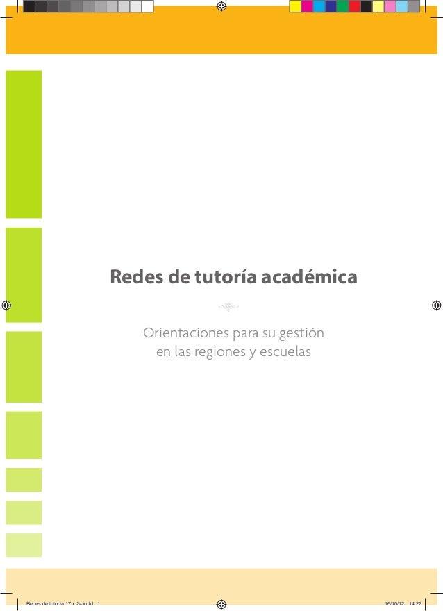 1 Redes de tutoría académica Orientaciones para su gestión en las regiones y escuelas Redes de tutoría 17 x 24.indd 1Redes...