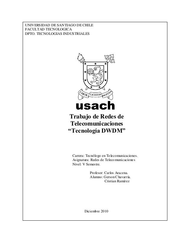 UNIVERSIDAD DE SANTIAGO DE CHILE FACULTAD TECNOLOGICA DPTO. TECNOLOGIAS INDUSTRIALES Trabajo de Redes de Telecomunicacione...