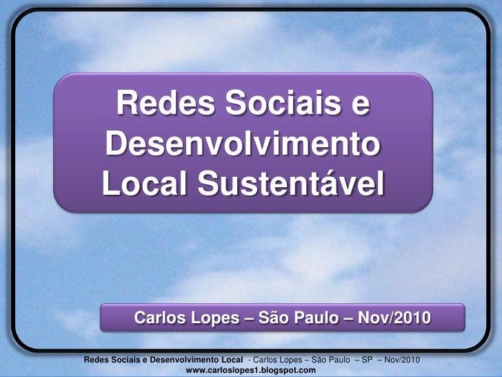 Redes e Desenvolvimento local  - Apresentação Conectas  - São Paulo - Nov-10
