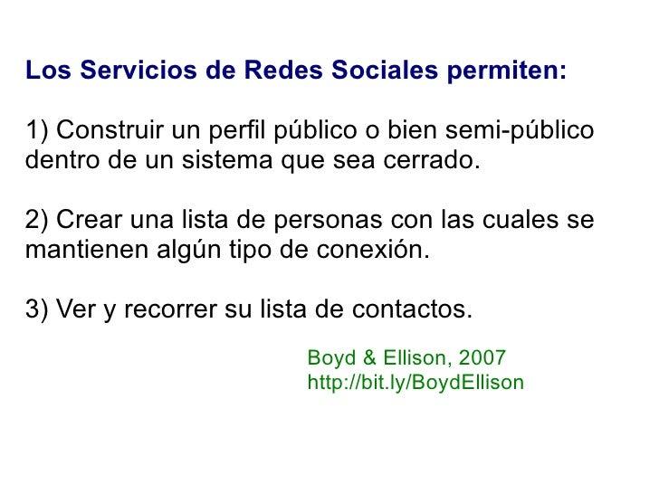 Los Servicios de Redes Sociales permiten: 1) Construir un perfil público o bien semi-público dentro de un sistema que sea ...