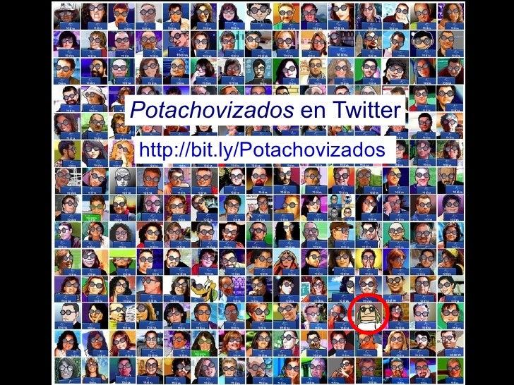http://bit.ly/Potachovizados   Potachovizados  en Twitter