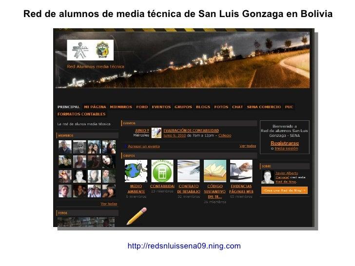 Red de alumnos de media técnica de San Luis Gonzaga en Bolivia http://redsnluissena09.ning.com