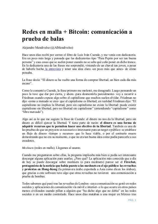 Redes en malla + Bitcoin: comunicación a  prueba de balas  Alejandro Mendivelso (@AlMendivelso)  Hace unos días recibí por...