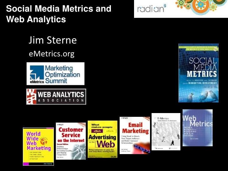 Social Media Metrics andWeb Analytics     Jim Sterne     eMetrics.org