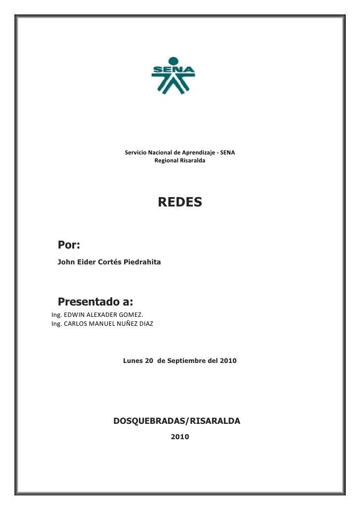 20821656350<br />Servicio Nacional de Aprendizaje - SENA<br />Regional Risaralda<br />REDES <br />Por:<br />John Eider Cor...