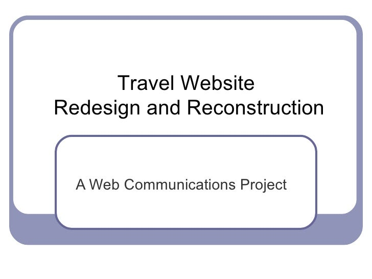 A Web Communications Project Travel Website  Redesign and Reconstruction
