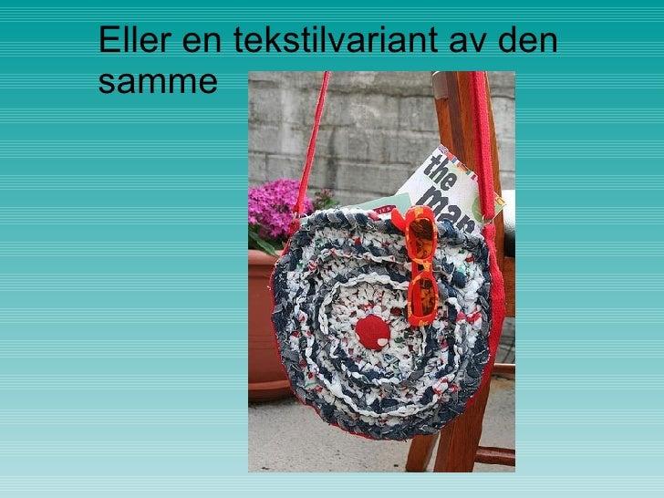 Eller en tekstilvariant av den samme