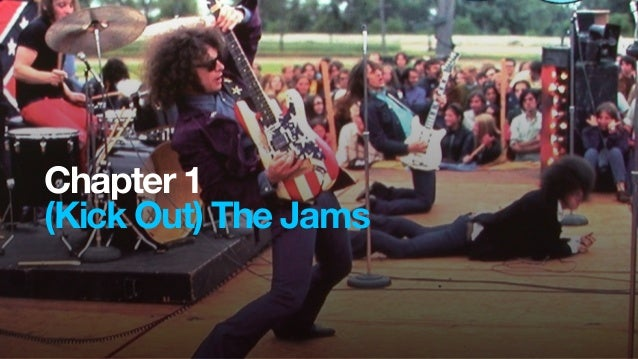 Chapter 1(Kick Out) The Jams