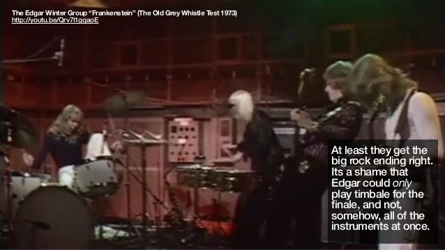 """The Edgar Winter Group """"Frankenstein"""" (The Old Grey Whistle Test 1973)http://youtu.be/Qrv7I1gqaoEAt least they get thebig ..."""