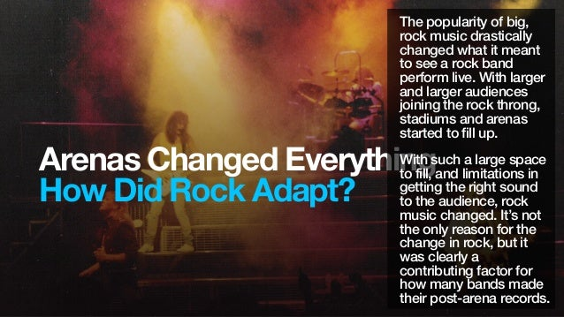 3Simplicity in Communication. Def Leppard+ the Riff.Arenas Changed EverythingHow Did Rock Adapt?The popularity of big,rock...
