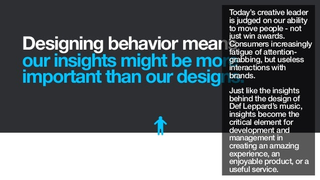 Designing behavior meansour insights might be moreimportant than our designs.Today's creative leaderis judged on our abili...