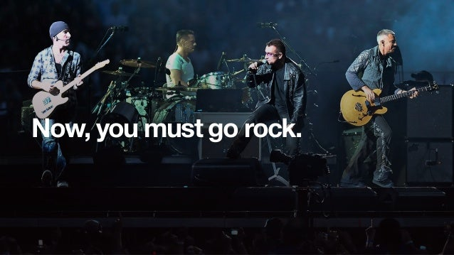 Now, you must go rock.