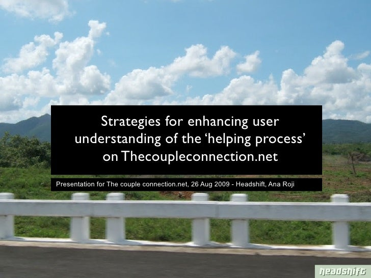 Strategies for enhancing user      understanding of the 'helping process'          on Thecoupleconnection.net Presentation...