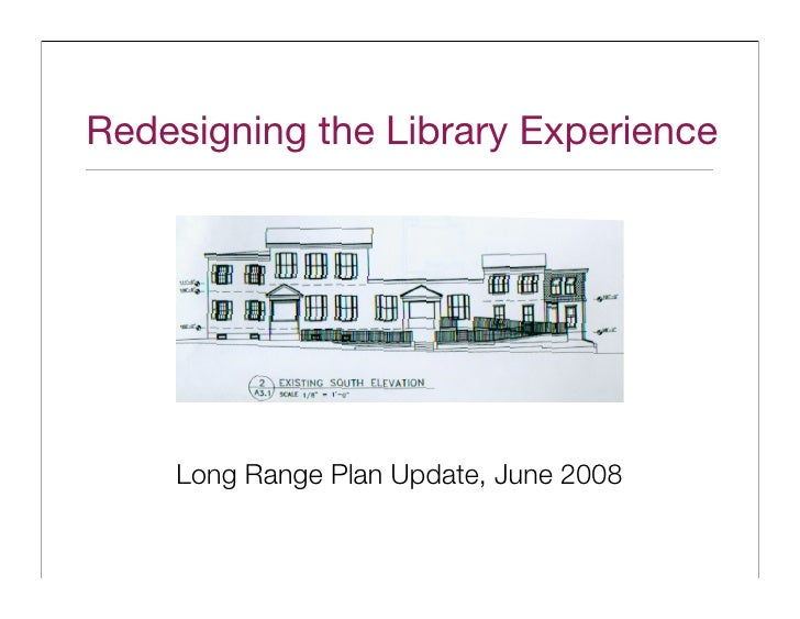 Redesigning the Library Experience         Long Range Plan Update, June 2008
