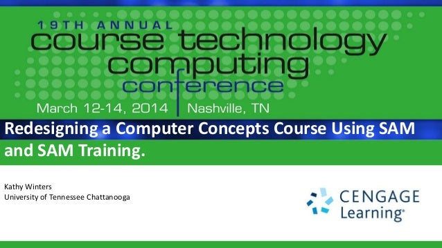 redesigning a computer concepts course using sam and sam training c\u2026