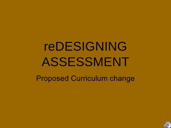 reDESIGNING ASSESSMENT        QuickTimeª and a                     decompressor           are needed to see this picture.P...