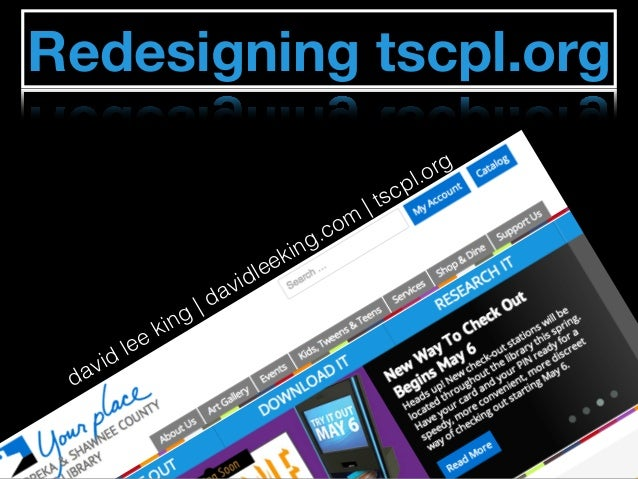 david lee king | davidleeking.com | tscpl.org Redesigning tscpl.org