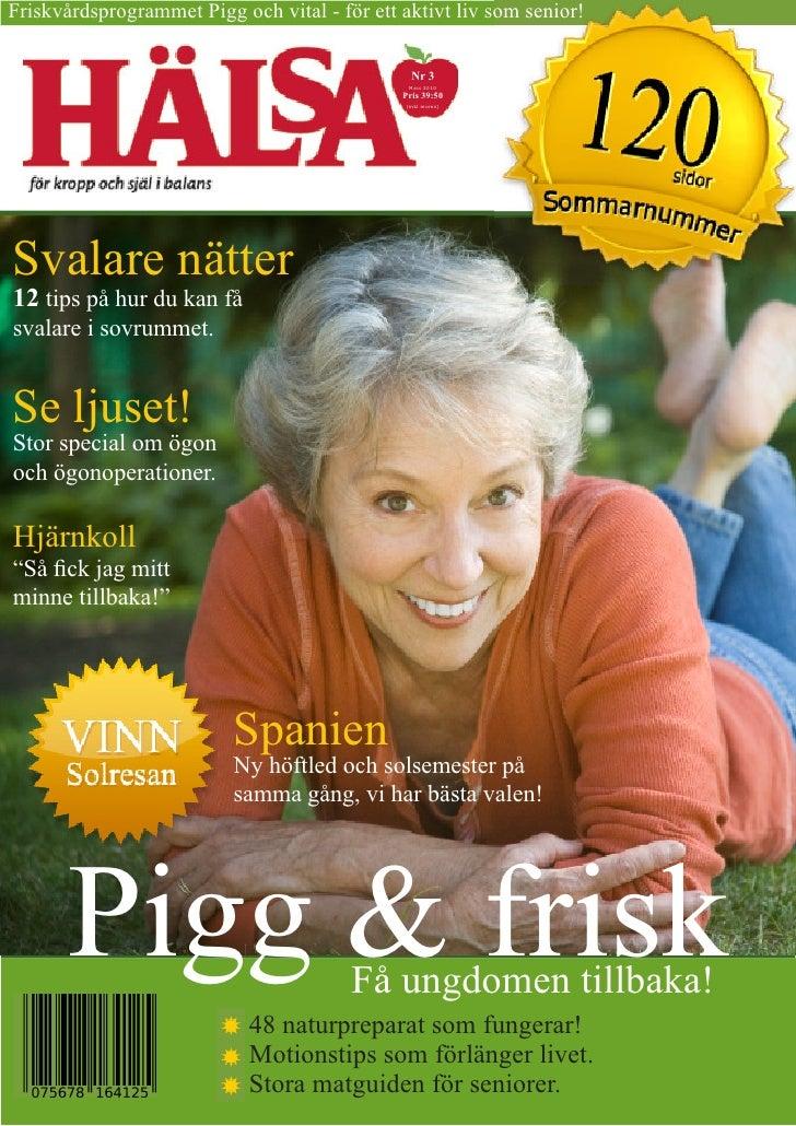 Friskvårdsprogrammet Pigg och vital - för ett aktivt liv som senior!                                                  Nr 3...
