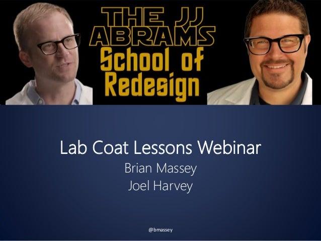 Lab Coat Lessons Webinar Brian Massey Joel Harvey @bmassey
