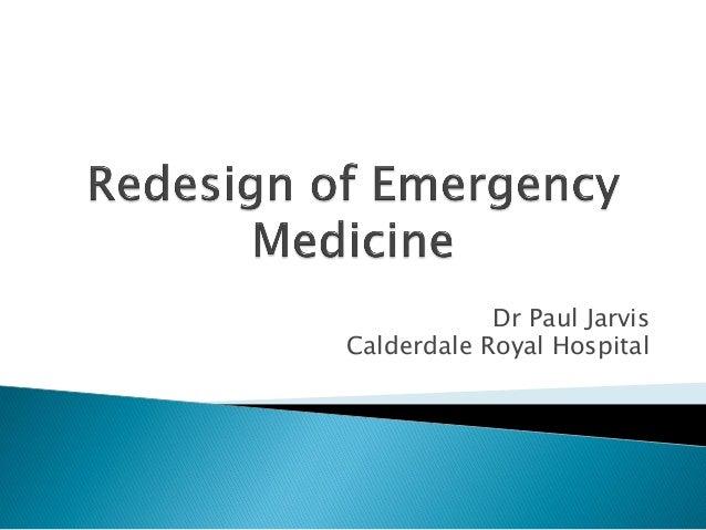 Dr Paul Jarvis Calderdale Royal Hospital