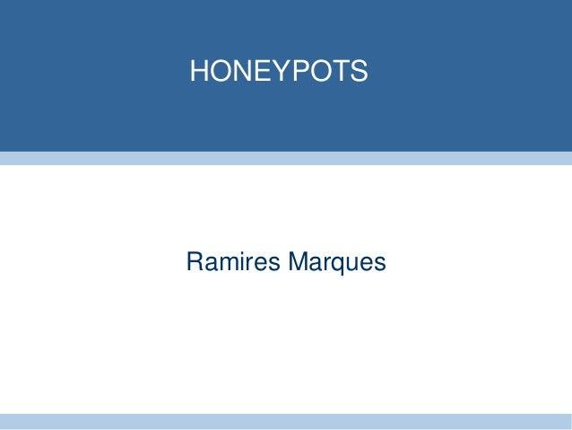 HONEYPOTSRamires Marques