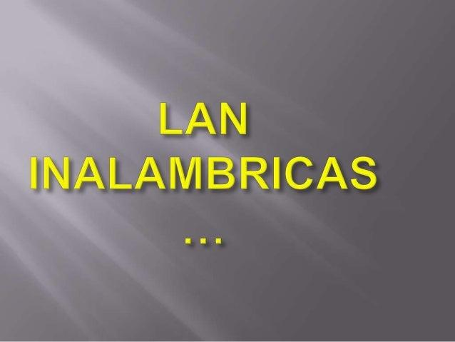    Una red de área local    inalámbrica, también    conocida como    WLAN (del inglés    wireless local area    network),...