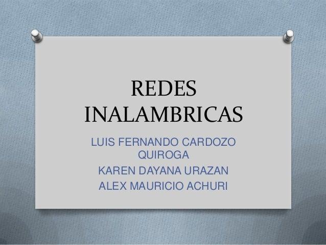 REDES INALAMBRICAS LUIS FERNANDO CARDOZO QUIROGA KAREN DAYANA URAZAN ALEX MAURICIO ACHURI