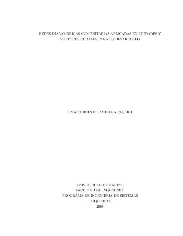 REDES INALAMBRICAS COMUNITARIAS APLICADAS EN CIUDADES YSECTORES RURALES PARA SU DESARROLLOOMAR ERNESTO CABRERA ROSEROUNIVE...