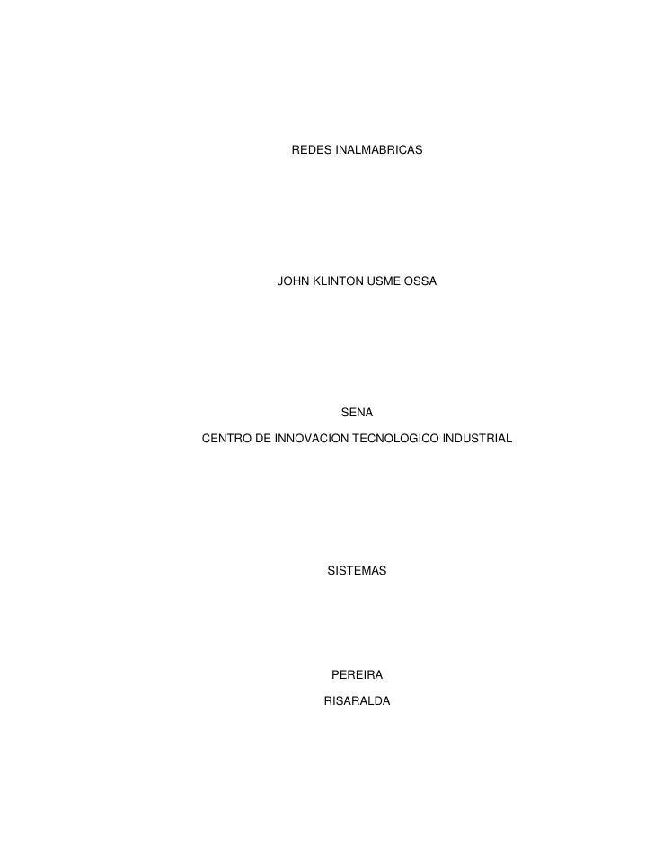 REDES INALMABRICAS<br />JOHN KLINTON USME OSSA<br />SENA<br />CENTRO DE INNOVACION TECNOLOGICO INDUSTRIAL<br />SISTEMAS<br...