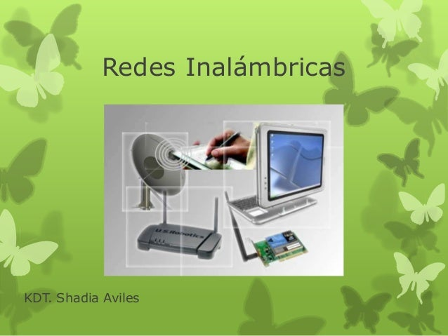 Redes InalámbricasKDT. Shadia Aviles